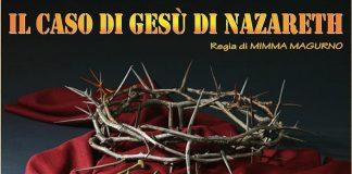 Diamante | Il 26 maggio va in scena Il Caso di Gesù di Nazareth per la regia di Mimma Magurno