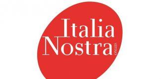 Vile attacco a Italia Nostra, autentica garanzia che l'associazione è sulla strada giusta