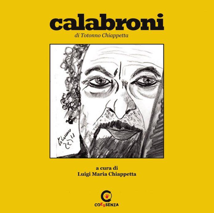 'Calabroni', è in uscita il libro postumo dell'artista Totonno Chiappetta